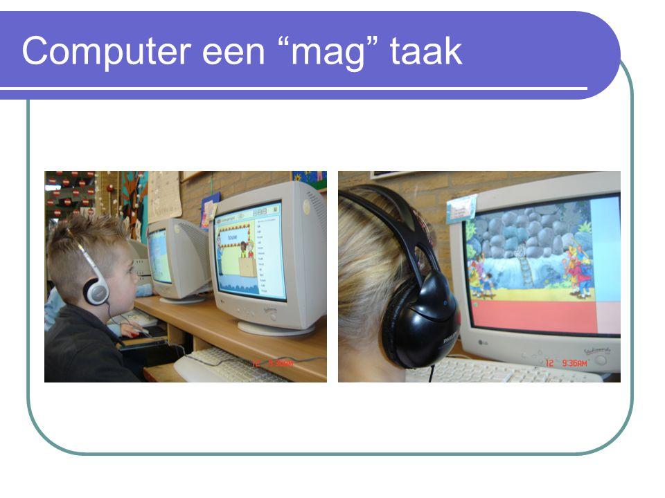 Computer een mag taak