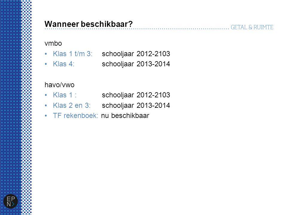 Wanneer beschikbaar vmbo Klas 1 t/m 3: schooljaar 2012-2103