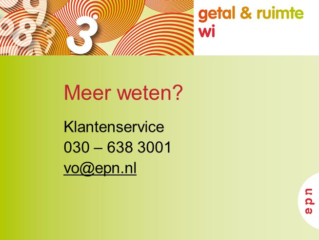 Meer weten Klantenservice 030 – 638 3001 vo@epn.nl