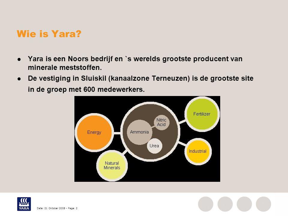 Wie is Yara Yara is een Noors bedrijf en `s werelds grootste producent van minerale meststoffen.