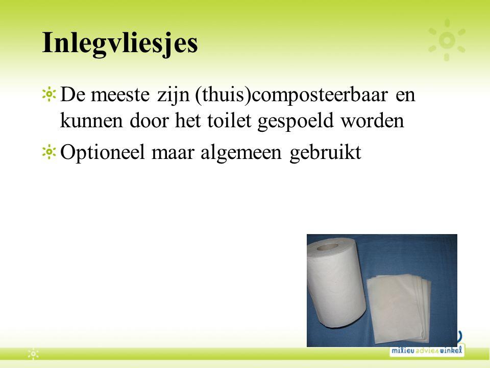 Inlegvliesjes De meeste zijn (thuis)composteerbaar en kunnen door het toilet gespoeld worden.
