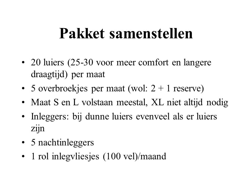 Pakket samenstellen 20 luiers (25-30 voor meer comfort en langere draagtijd) per maat. 5 overbroekjes per maat (wol: 2 + 1 reserve)