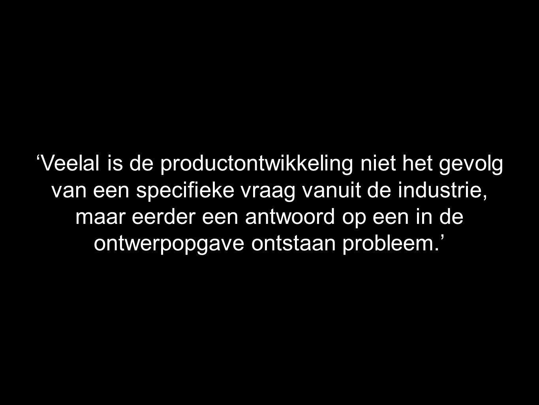 'Veelal is de productontwikkeling niet het gevolg