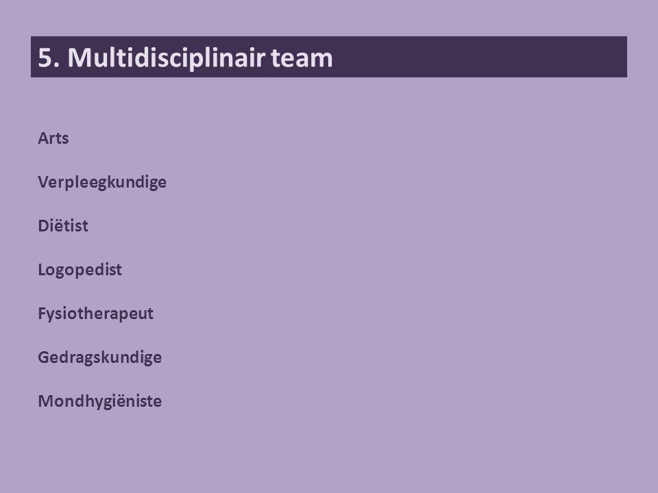 5. Multidisciplinair team