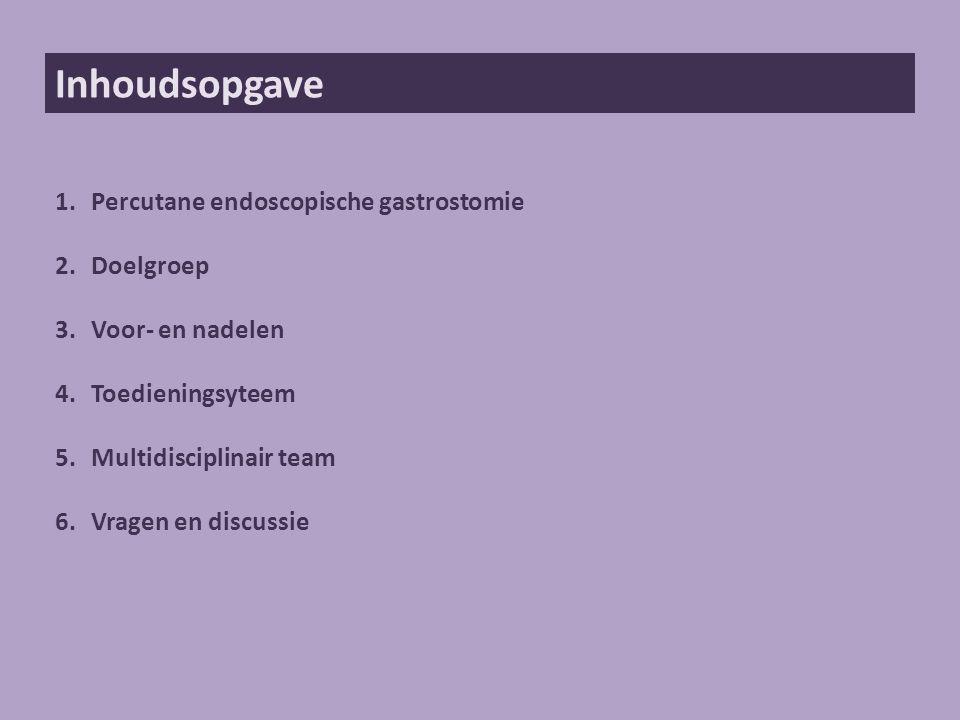 Inhoudsopgave Percutane endoscopische gastrostomie Doelgroep