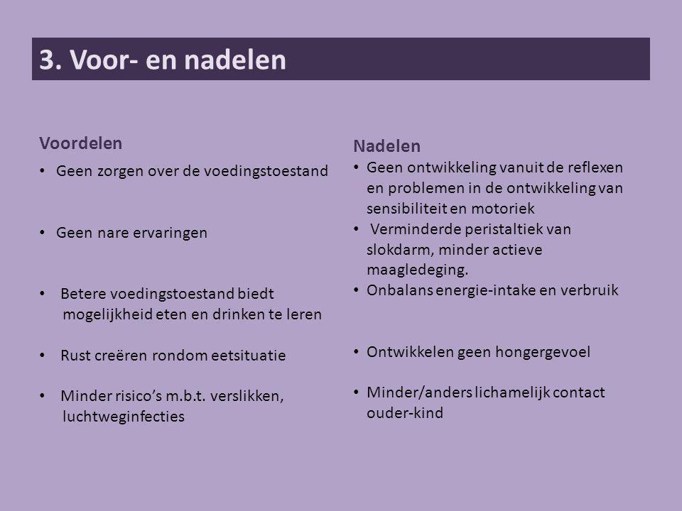 3. Voor- en nadelen Voordelen Nadelen