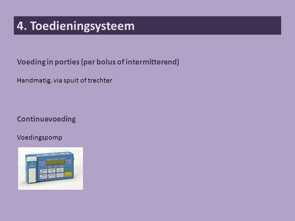 4. Toedieningsysteem Voeding in porties (per bolus of intermitterend)
