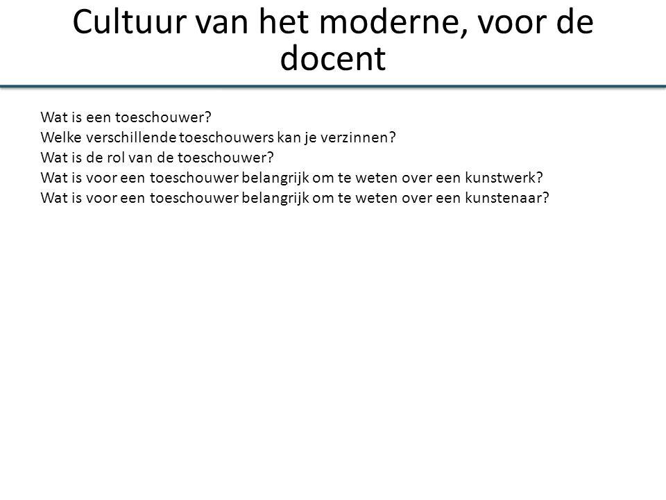 Cultuur van het moderne, voor de docent