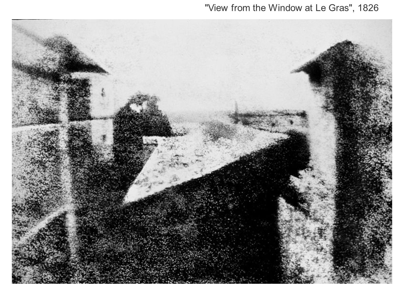 View from the Window at Le Gras , 1826