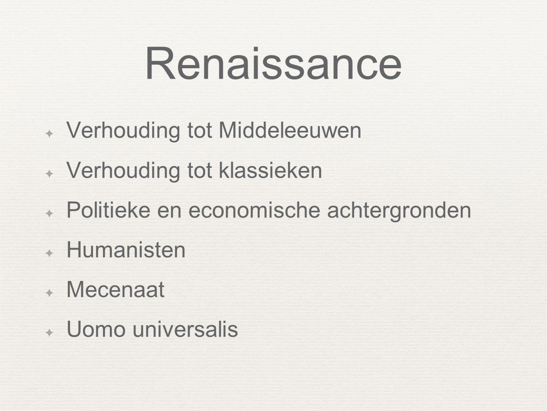 Renaissance Verhouding tot Middeleeuwen Verhouding tot klassieken