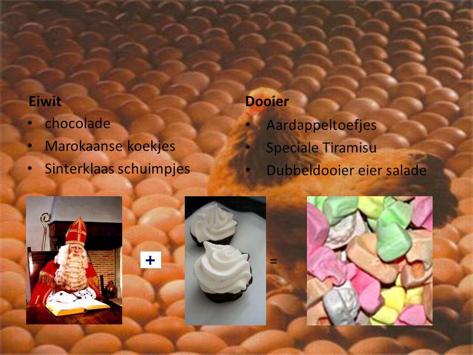 Eiwit Dooier. chocolade. Marokaanse koekjes. Sinterklaas schuimpjes. Aardappeltoefjes. Speciale Tiramisu.