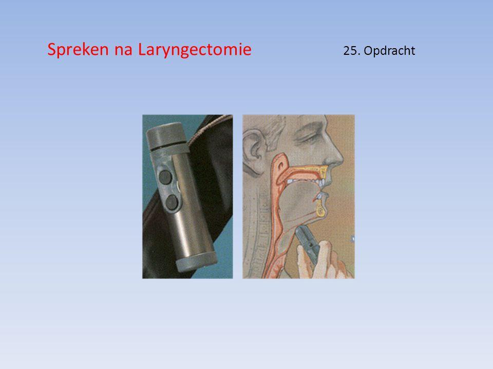 Spreken na Laryngectomie 25. Opdracht