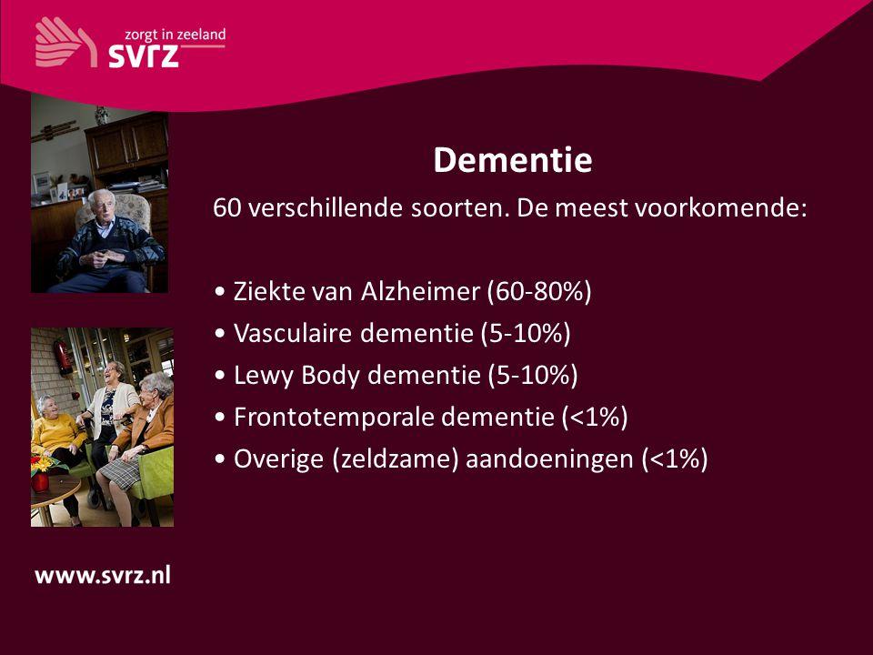 Dementie 60 verschillende soorten. De meest voorkomende:
