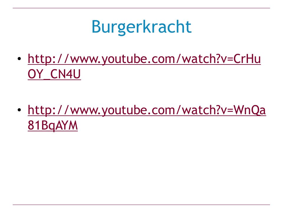 Burgerkracht http://www.youtube.com/watch v=CrHuOY_CN4U