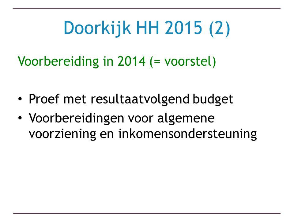Doorkijk HH 2015 (2) Voorbereiding in 2014 (= voorstel)
