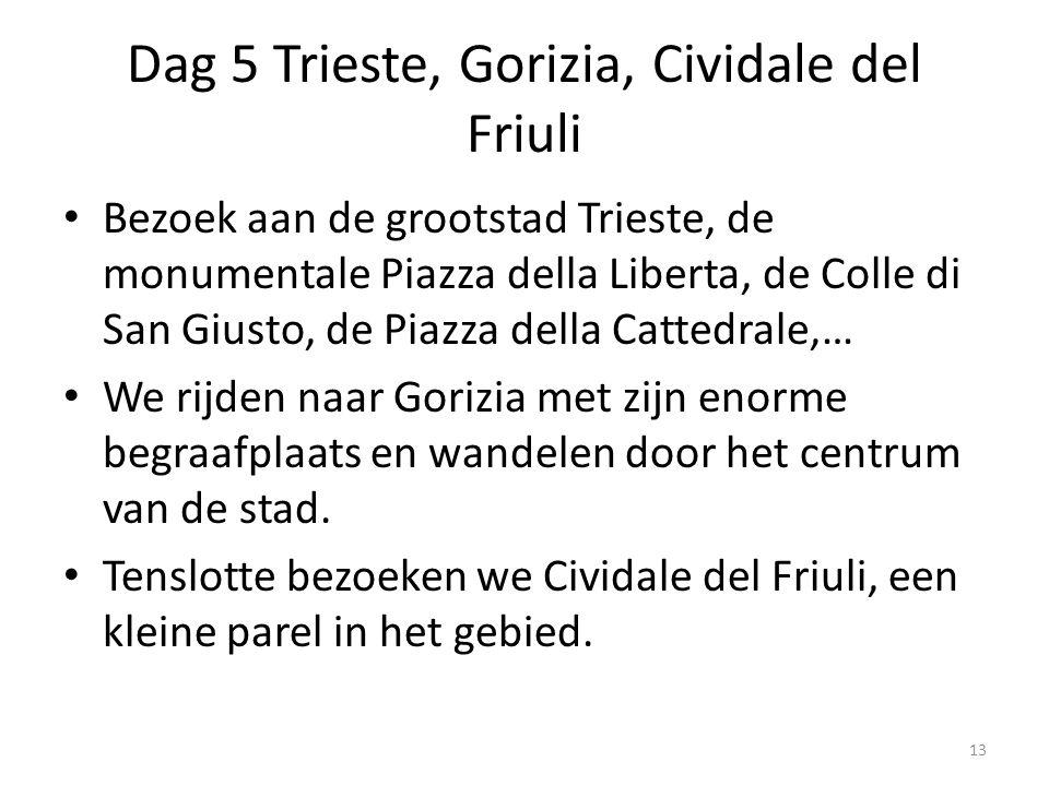 Dag 5 Trieste, Gorizia, Cividale del Friuli