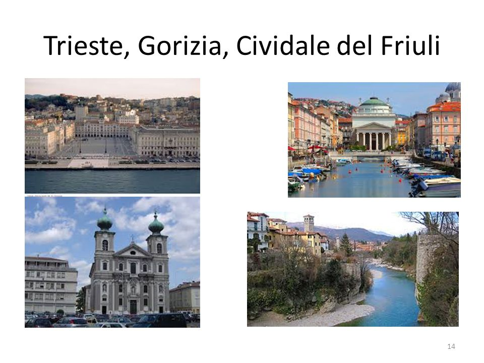 Trieste, Gorizia, Cividale del Friuli