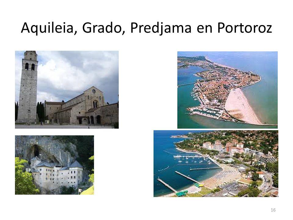 Aquileia, Grado, Predjama en Portoroz