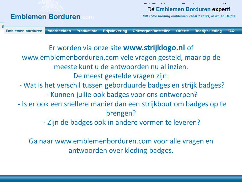 Er worden via onze site www. strijklogo. nl of www. emblemenborduren