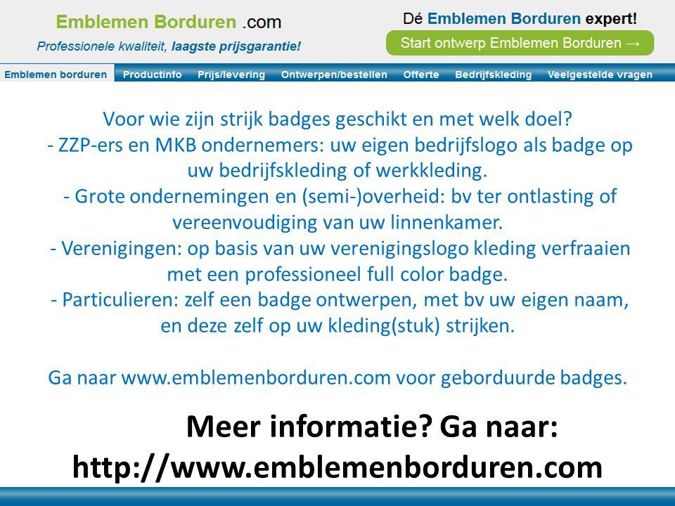 Meer informatie Ga naar: http://www.emblemenborduren.com