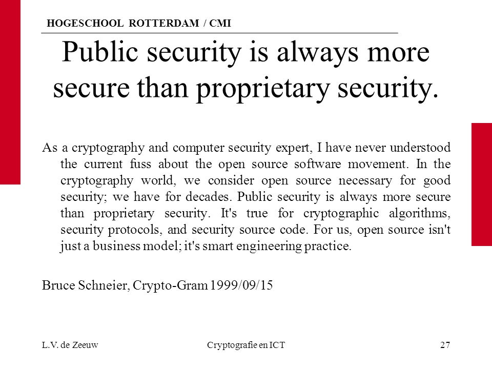 Public security is always more secure than proprietary security.