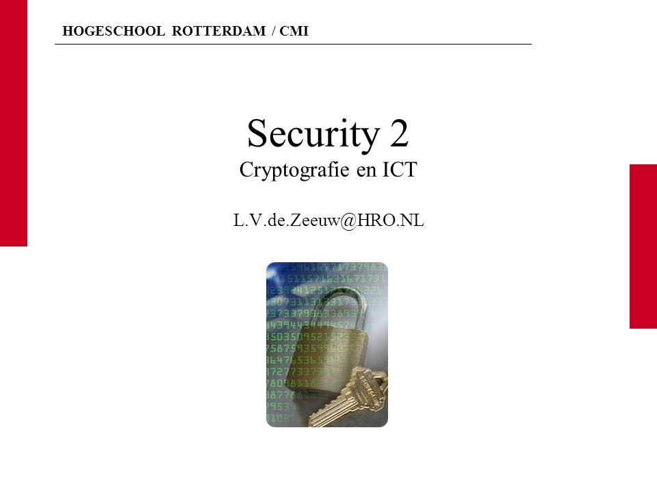 Security 2 Cryptografie en ICT L.V.de.Zeeuw@HRO.NL