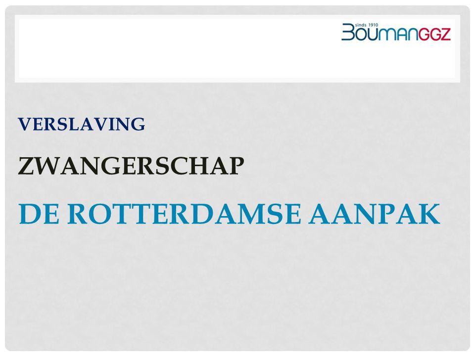Verslaving Zwangerschap De Rotterdamse aanpak