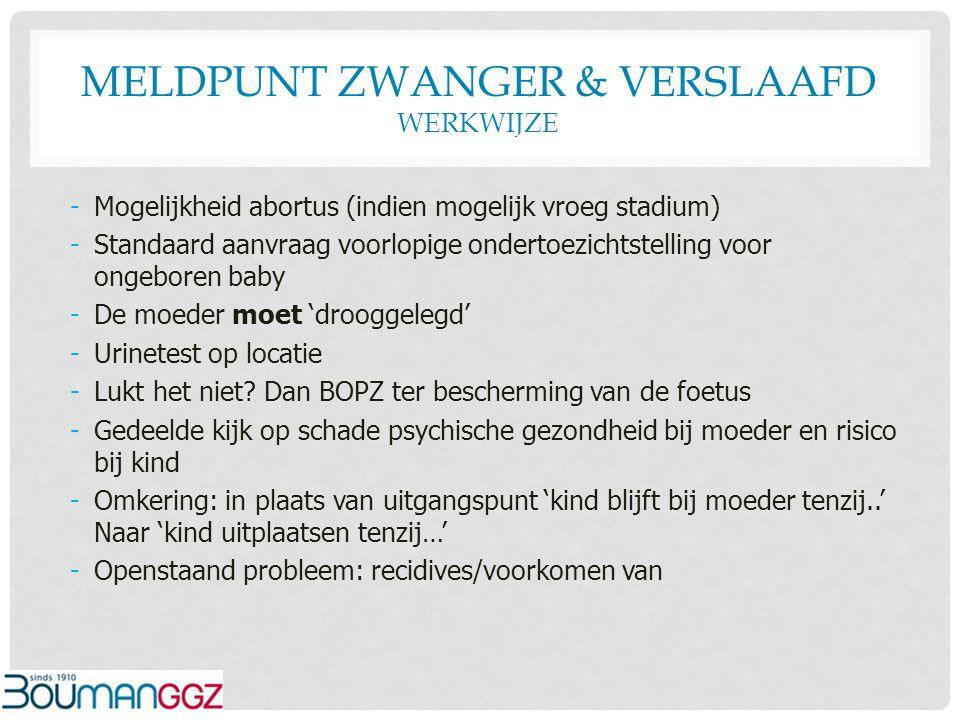 Meldpunt zwanger & verslaafd Werkwijze