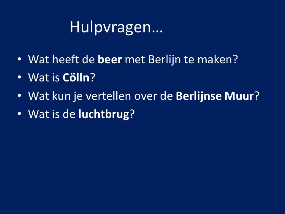 Hulpvragen… Wat heeft de beer met Berlijn te maken Wat is Cölln