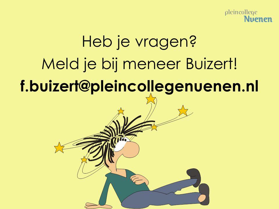 Meld je bij meneer Buizert!