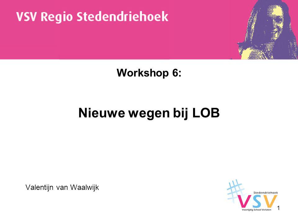Workshop 6: Nieuwe wegen bij LOB