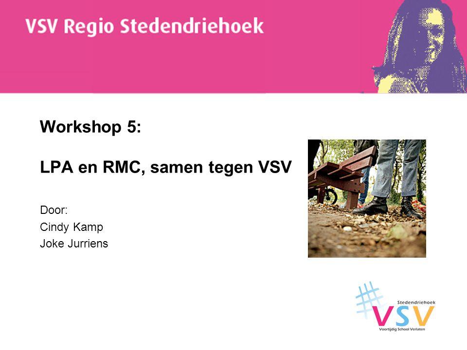 Workshop 5: LPA en RMC, samen tegen VSV