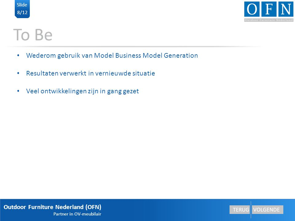 To Be Wederom gebruik van Model Business Model Generation
