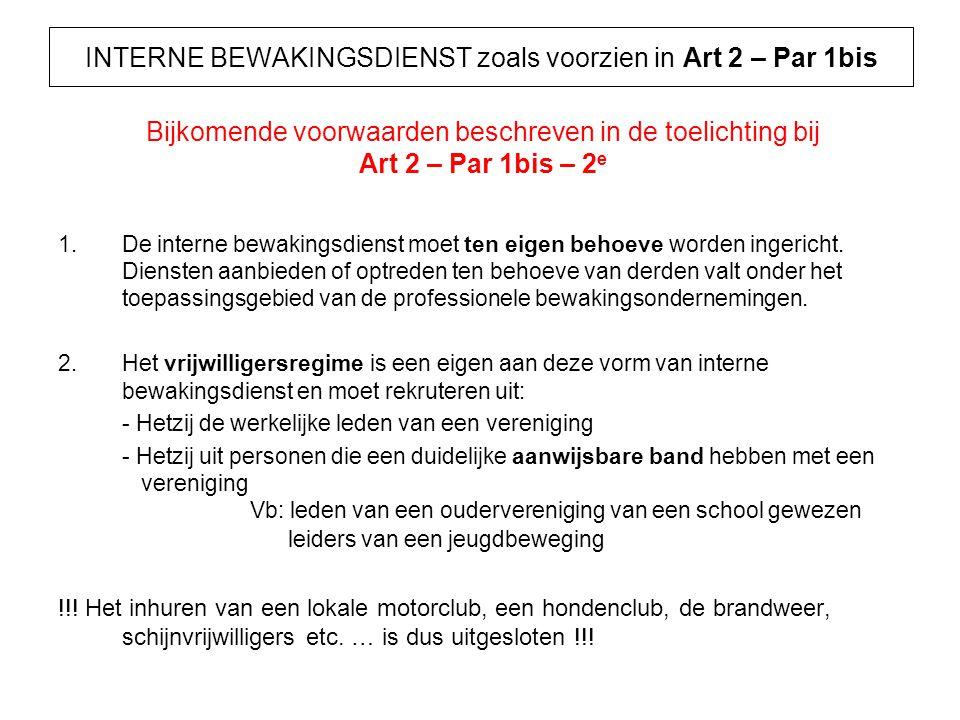 INTERNE BEWAKINGSDIENST zoals voorzien in Art 2 – Par 1bis