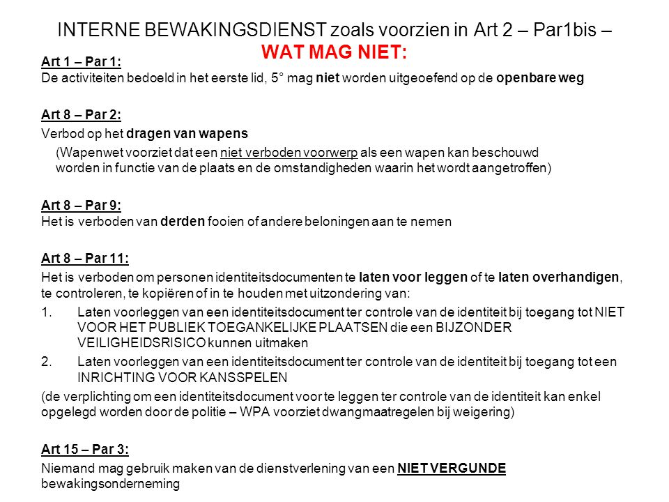 INTERNE BEWAKINGSDIENST zoals voorzien in Art 2 – Par1bis – WAT MAG NIET: