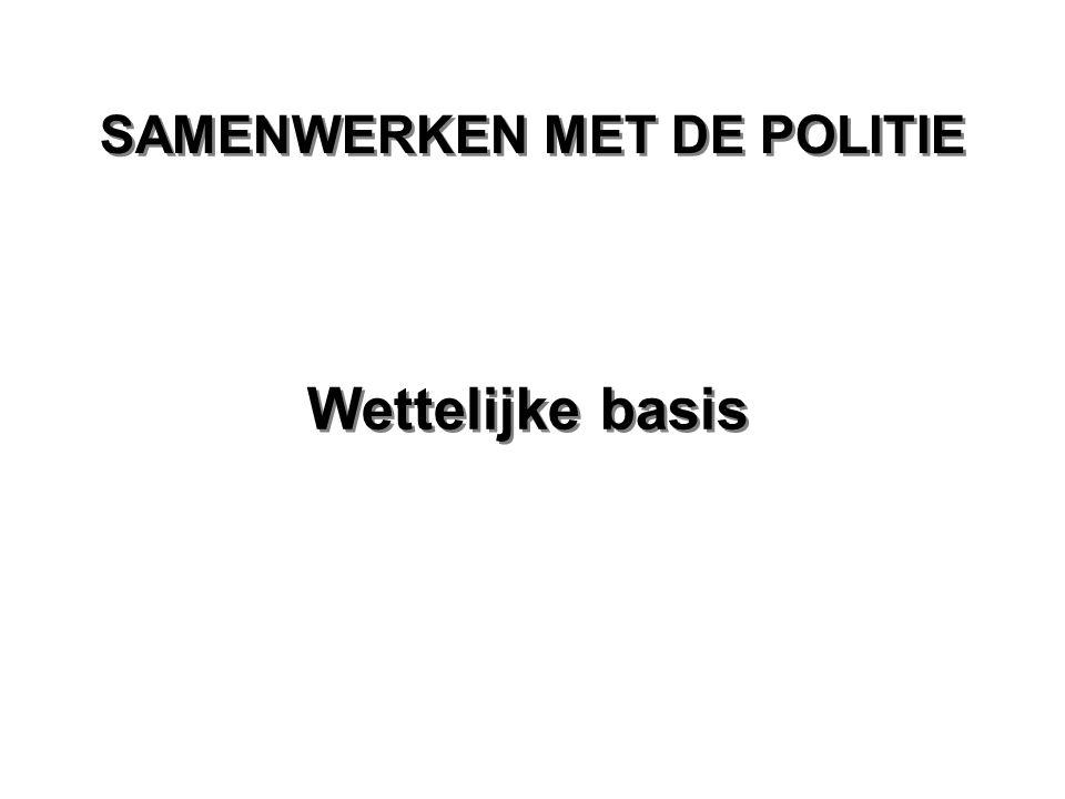 SAMENWERKEN MET DE POLITIE