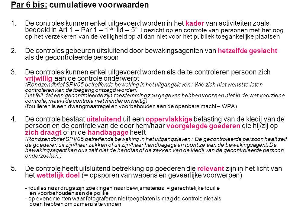 Par 6 bis: cumulatieve voorwaarden