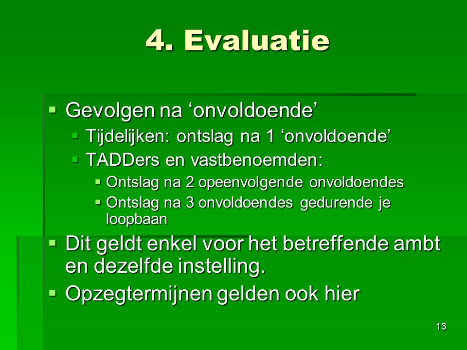 4. Evaluatie Gevolgen na 'onvoldoende'