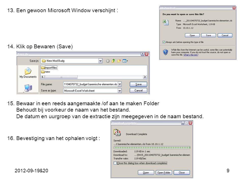 13. Een gewoon Microsoft Window verschijnt :