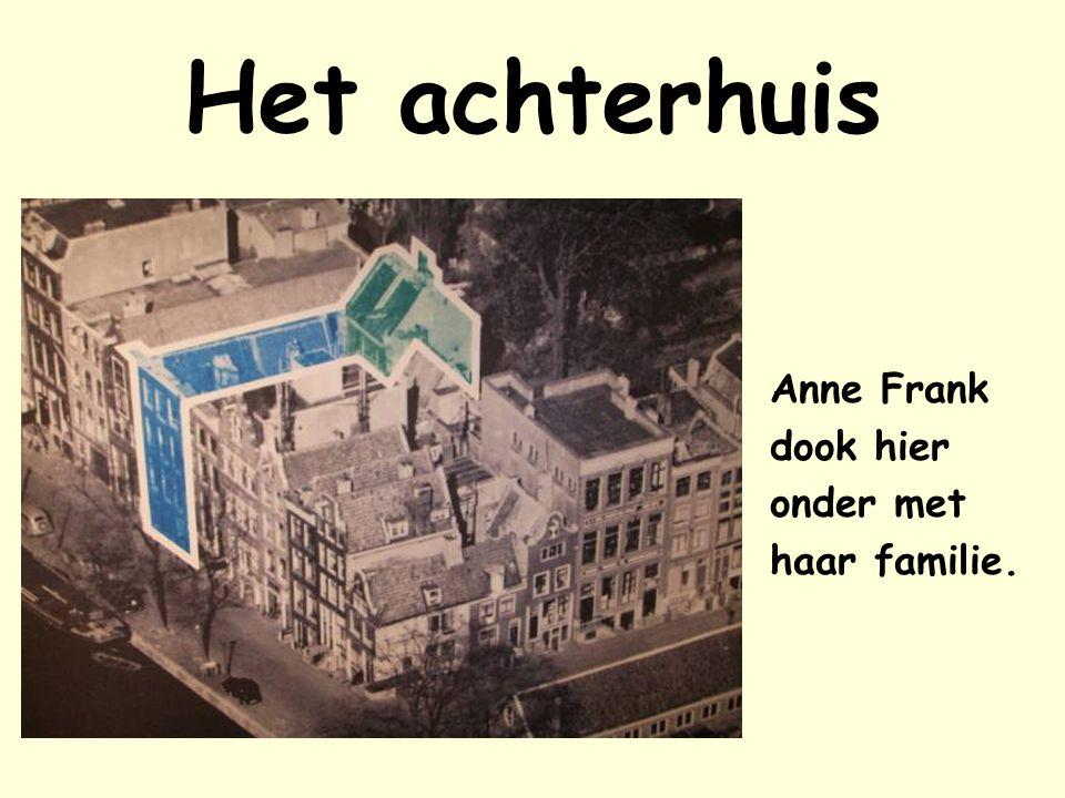 Het achterhuis Anne Frank dook hier onder met haar familie.