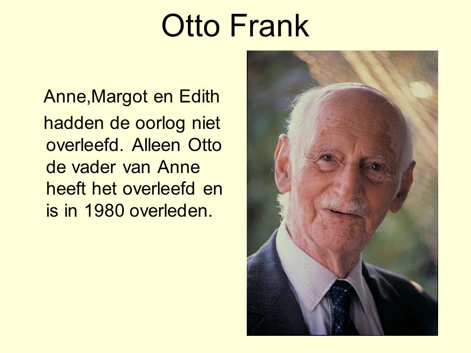 Otto Frank Anne,Margot en Edith