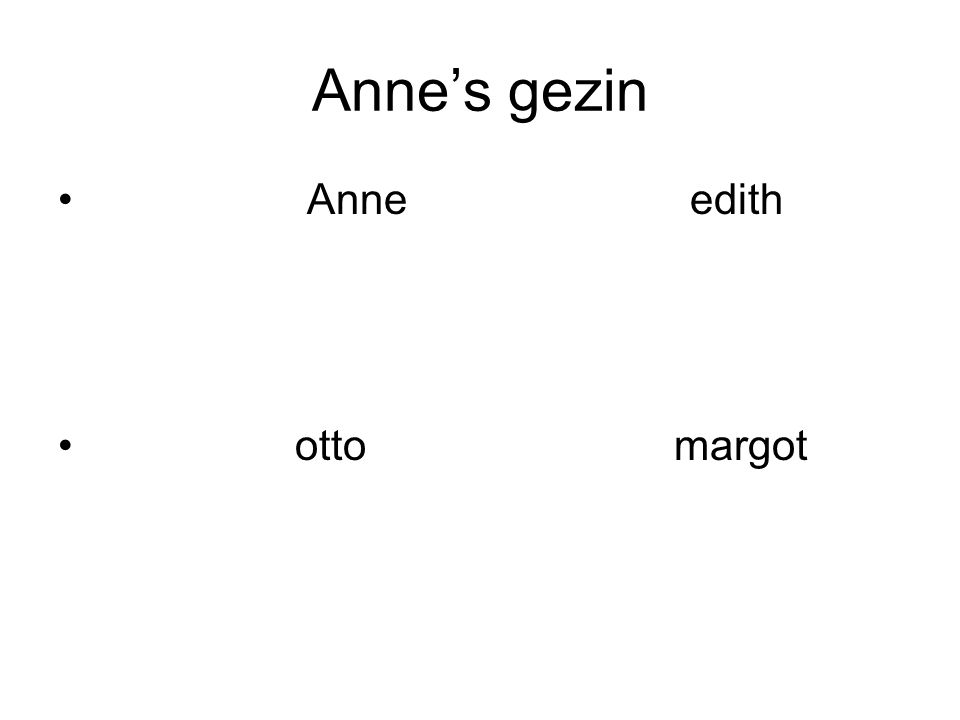 Anne's gezin Anne edith otto margot