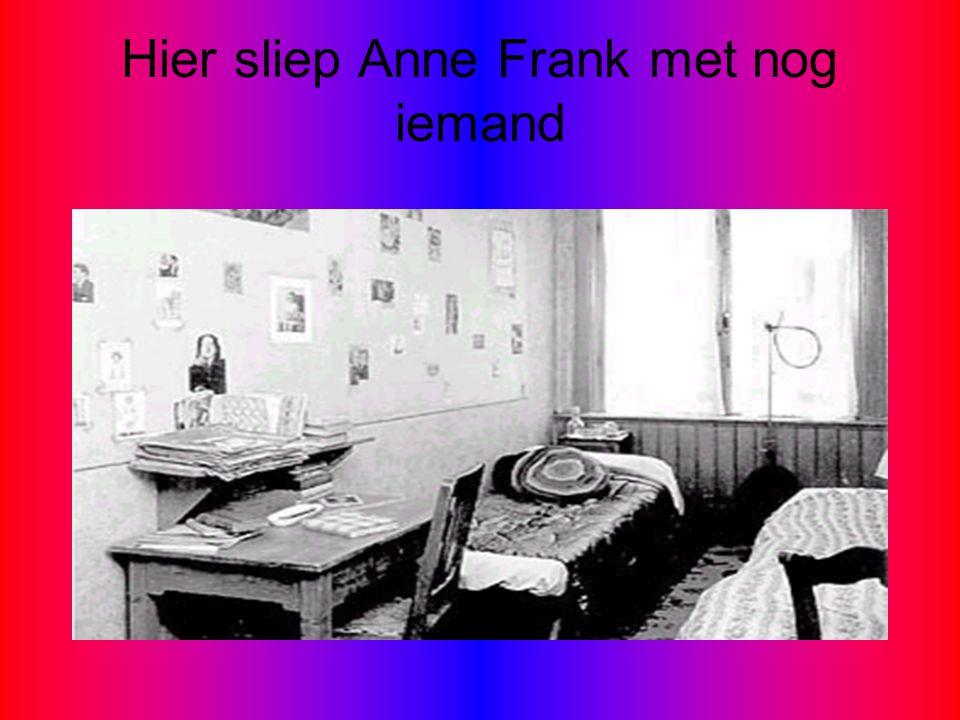 Hier sliep Anne Frank met nog iemand