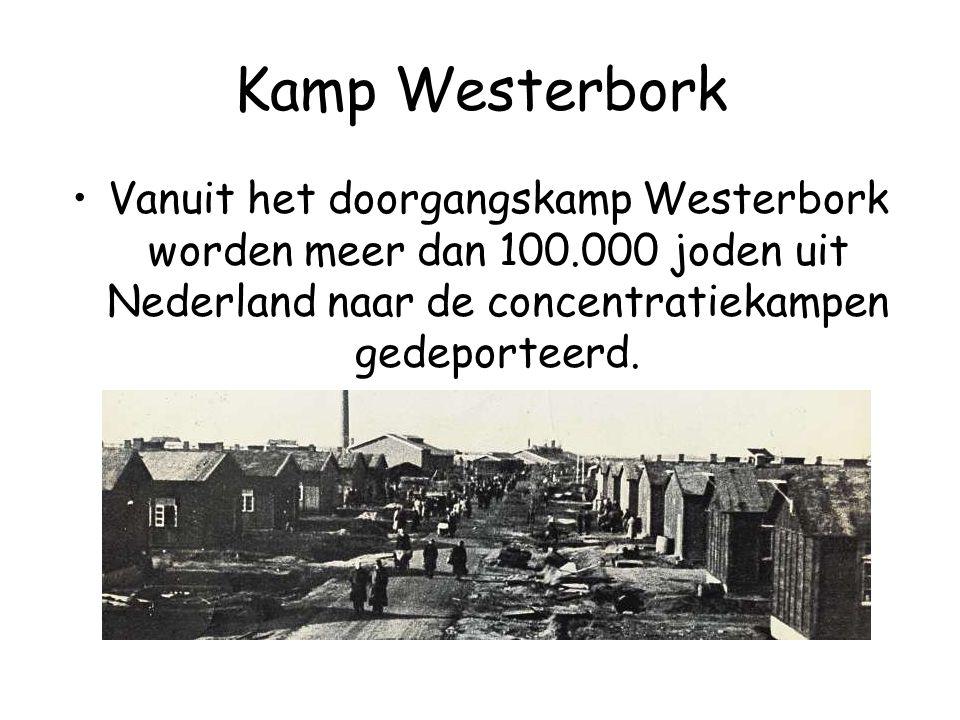 Kamp Westerbork Vanuit het doorgangskamp Westerbork worden meer dan 100.000 joden uit Nederland naar de concentratiekampen gedeporteerd.