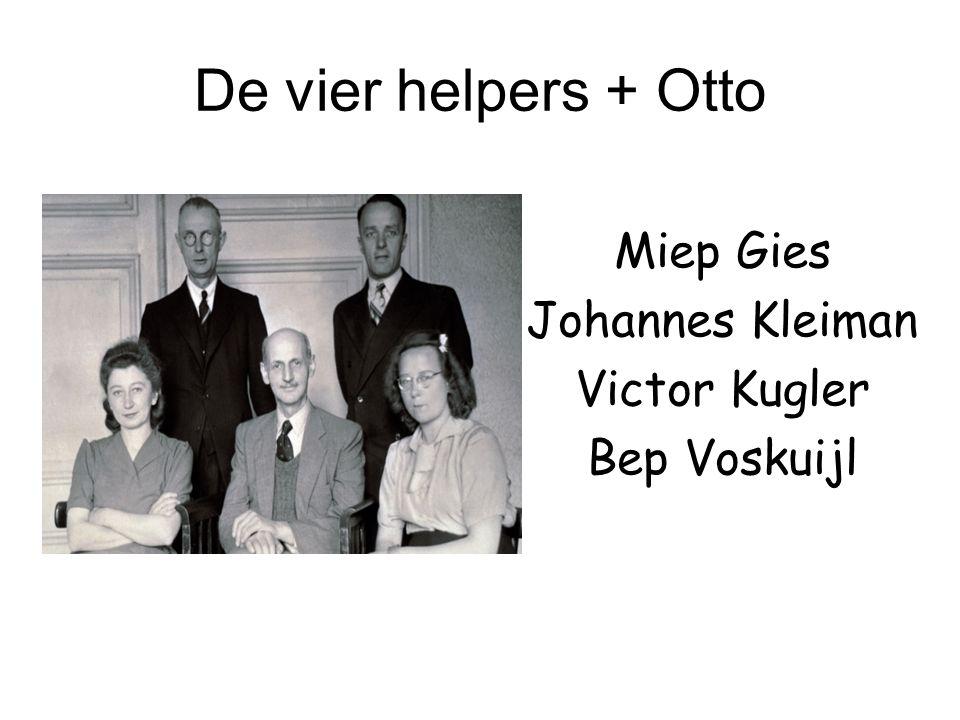 De vier helpers + Otto Miep Gies Johannes Kleiman Victor Kugler