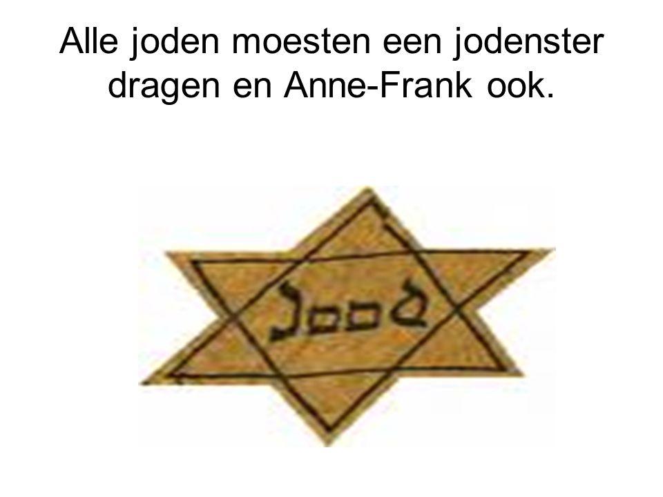 Alle joden moesten een jodenster dragen en Anne-Frank ook.