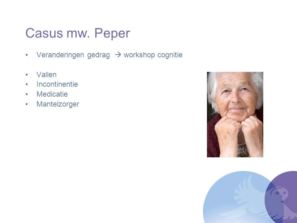 Casus mw. Peper Veranderingen gedrag  workshop cognitie Vallen