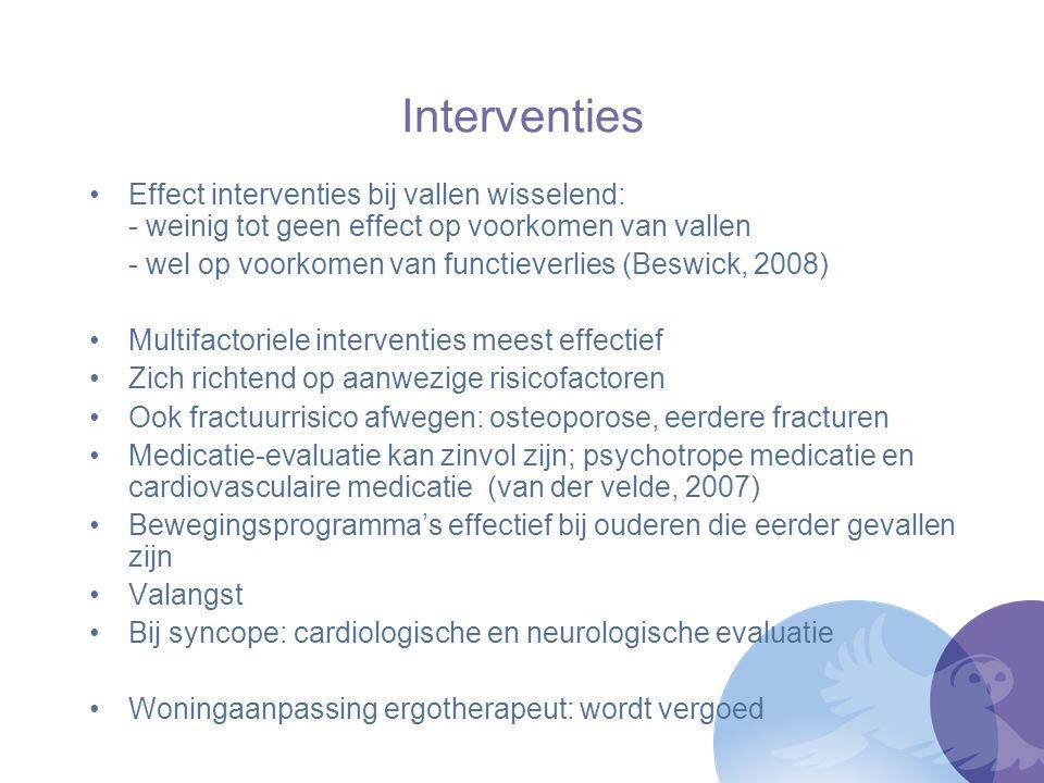 Interventies Effect interventies bij vallen wisselend: - weinig tot geen effect op voorkomen van vallen.