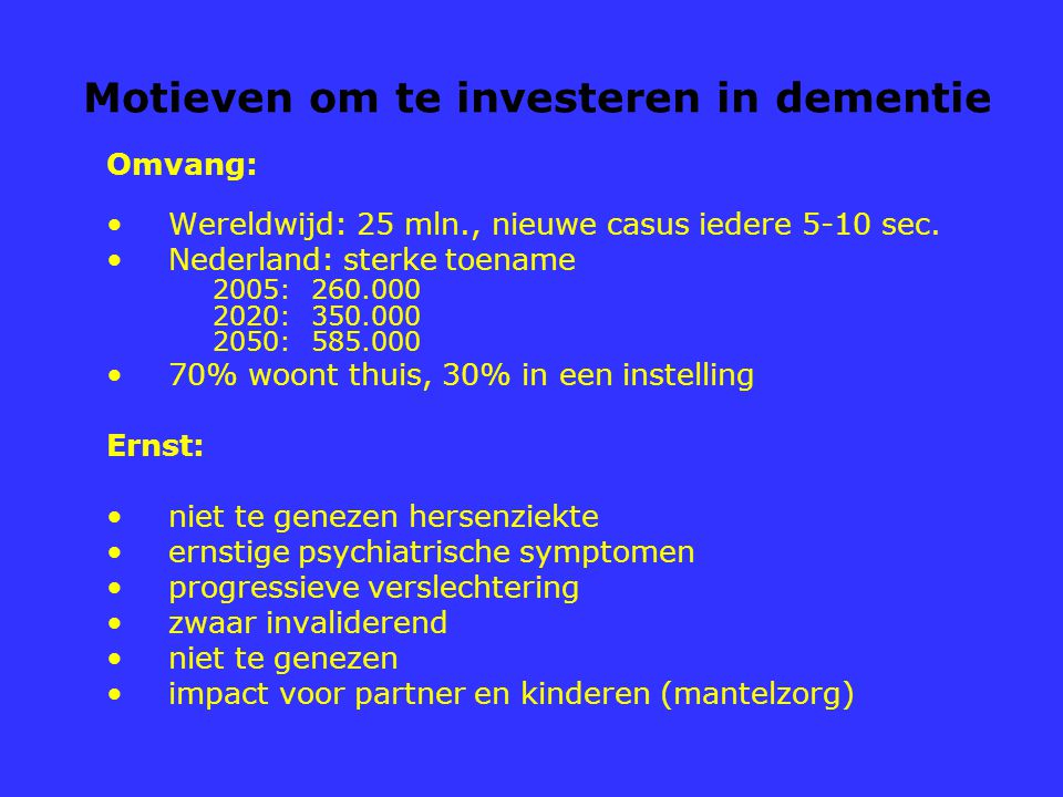 Motieven om te investeren in dementie