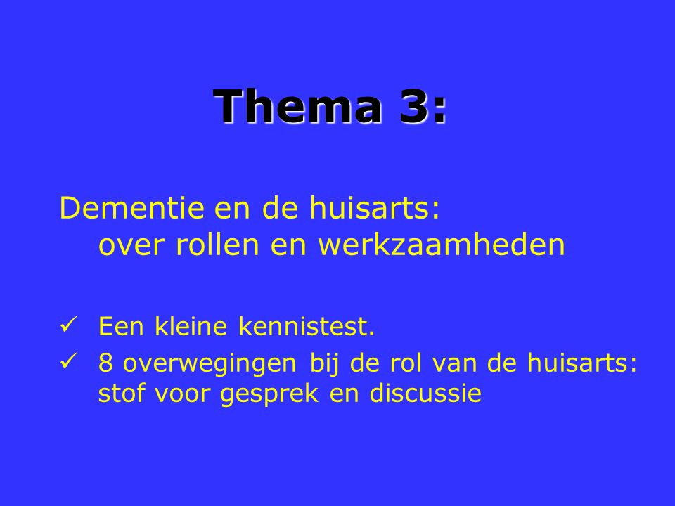 Thema 3: Dementie en de huisarts: over rollen en werkzaamheden